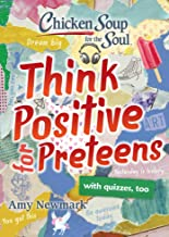 Chicken Soup for the Soul: Think Positive for Preteens (English Edition)