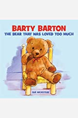Barty Barton: The Bear that was loved too much Kindle Edition