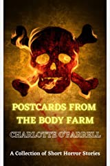 Postcards from the Body Farm: Horror Unlimited Book 2 Kindle Edition