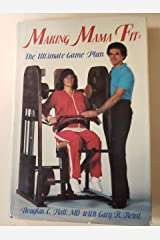 Making mama fit: The ultimate game plan Paperback