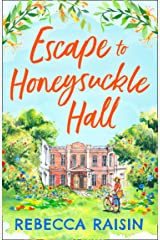 Escape to Honeysuckle Hall: A laugh-out-loud rom-com for 2021 from bestseller Rebecca Raisin! Kindle Edition