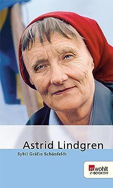 Astrid Lindgren: Mit Selbstzeugnissen und Bilddokumenten (German Edition)