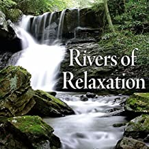 Rivers Of Relaxation - Soothing Nature Sounds For Relaxing, Spa, Sleep
