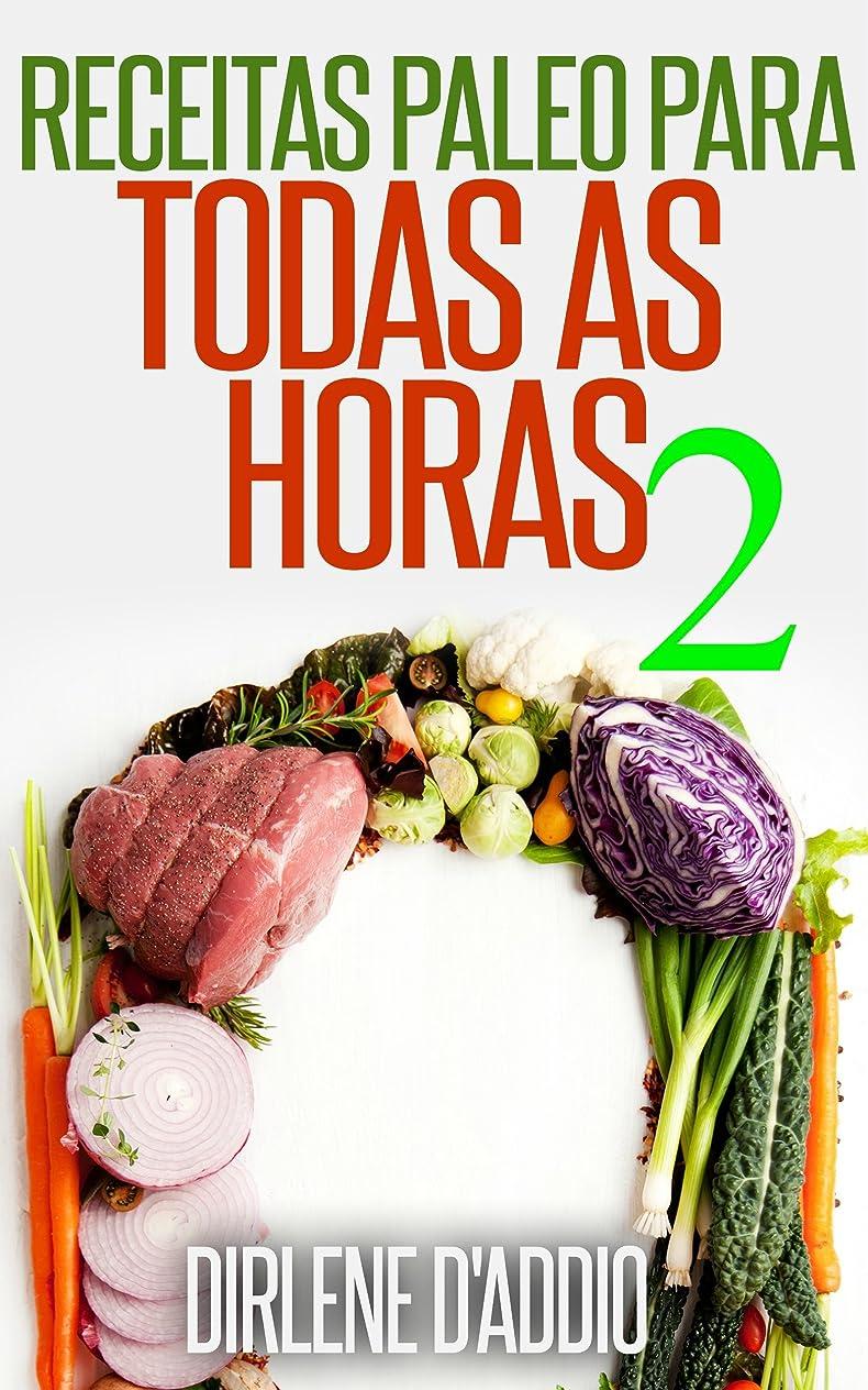 Receitas paleo para todas as horas 2 (Portuguese Edition)