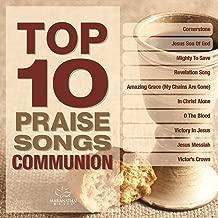 Top 10 Praise Songs - Communion