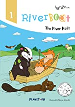 Riverboat - The River Raft: Teach Your Children Friendship (Riverboat Series Picture Books Book 1)