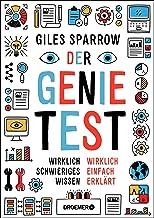 Der Genie-Test: Wirklich schwieriges Wissen wirklich einfach erklärt (German Edition)