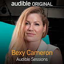 Bexy Cameron: Audible Sessions: FREE Exclusive Interview