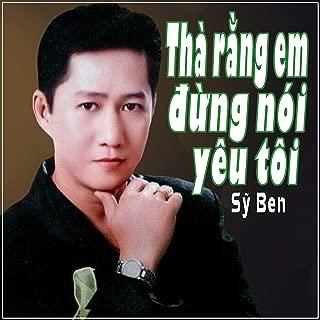 Tha Rang Em Dung Noi Yeu Toi