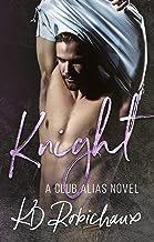 Knight: A Club Alias Novel