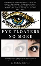 Best eye floaters no more does it work Reviews
