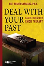 Deal with your Past: Case Studies with EMDR Therapy (Clinical Strategies in Psychotherapy Book 3)