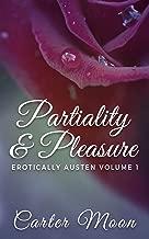 Partiality & Pleasure: Erotically Austen Volume 1