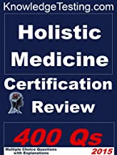 Holistic Medicine Certification Review (Holistic Medicine Review Series Book 1)
