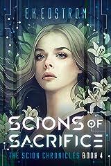 Scions of Sacrifice (The Scion Chronicles Book 4) Kindle Edition