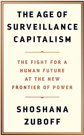 The Age of Surveillance Capitalism: The Fight for a Human Future at the New Frontier of Power (English Edition)