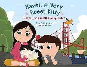Hazel, A Very Sweet Kitty: Hazel, Una Gatita Muy Dulce (English Edition)
