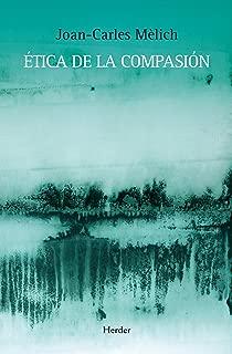 Ética de la compasión (Spanish Edition)