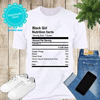 Black Girl Nutrition Facts Queen Things Beauty Cares Given Honey Melanin Magic Hoodie Sweatshirt Long Sleeve T-Shirt Ladies Youth For Men And Women