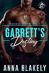 Garrett's Destiny (Special Forces: Operation Alpha) (Tactical Operations Series Book 1) Kindle Edition