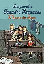 Les grandes grandes vacances, Tome 03: L'heure du choix (Les grandes grandes vacances (3)) (French Edition)