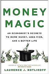 Money Magic: An Economist's Secrets to More Money, Less Risk, and a Better Life Kindle Edition