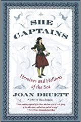 She Captains: Heroines and Hellions of the Sea Kindle Edition