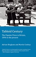 Tabloid Century: The Popular Press in Britain, 1896 to the present (Peter Lang Ltd.)