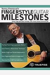 Tommy Emmanuel's Fingerstyle Guitar Milestones: Master Fingerstyle Guitar Technique with Virtuoso Tommy Emmanuel, CGP Kindle Edition