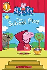Peppa Pig: The School Play Ebk Kindle Edition