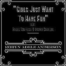 Girls Just Want to Have Fun (feat. Brielle Von Hugel & Virginia Cavaliere)