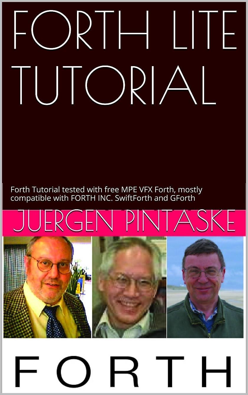 ネイティブ切るフラグラントFORTH LITE TUTORIAL: Forth Tutorial examples tested using different standard Forths (English Edition)