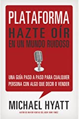 Plataforma: Hazte oír en un mundo ruidoso (Spanish Edition) Kindle Edition