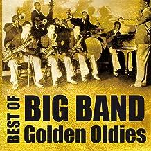 Best of Big Band Golden Oldies
