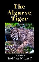 The Algarve Tiger: 2018 edition (Saving the Iberian lynx Book 1)