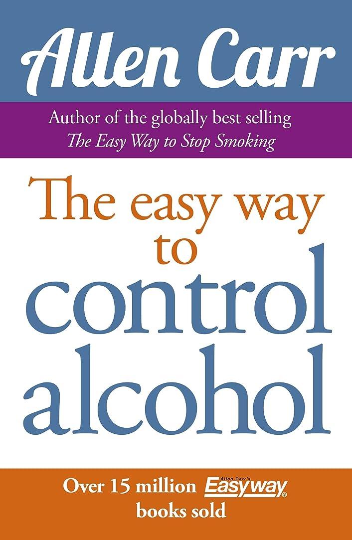 コジオスコ国内の豪華なAllen Carr's Easy Way to Control Alcohol (English Edition)