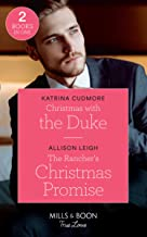 Christmas With The Duke: Christmas with the Duke/the Rancher's Christmas Promise (Return to the Double C)