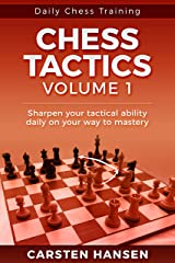 Chess Tactics - Volume 1: 404 Puzzles to Improve Your Tactical Vision (Daily Chess Training) (English Edition) eBook Kindle