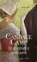 Scaricare Libri Un pragmatico gentiluomo: I Grandi Romanzi Storici Special (Montclair-de Vere Vol. 2) PDF