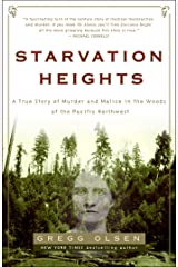 Starvation Heights: A True Story of Murder and Malice in the Woods of the Pacific Northwest Kindle Edition