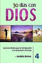 30 Días con Dios (Volumen 4): Lecturas diarias que te fortalecerán y te acercarán al Padre (Devocionales Cristianos)