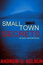 Small Town Secrets (Alex Taylor Book 1)