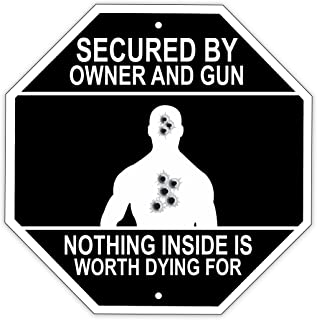 Secured By Owner And Gun Nothing Inside Is Worth Dying For Stop Sign