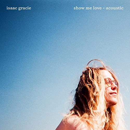 show me love (acoustic) by Isaac Gracie on Amazon Music - Amazon com