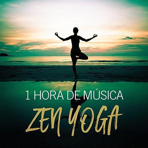 1 Hora de Música Zen Yoga by Zen Cafe, Yoga Zen Music Garden ...