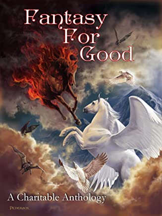 Fantasy For Good: A Charitable Anthology (English Edition)