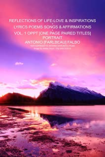 REFLECTIONS OF LIFE LOVE & INSPIRATIONS, VOL-1: LYRICS POEMS SONGS AFFIRMATIONS