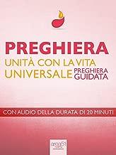 Preghiera. Unità con la Vita Universale (Italian Edition)
