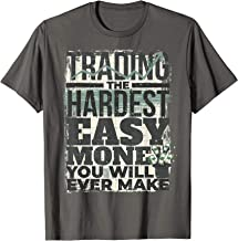 TRADING HARDEST EASY MONEY STOCK MARKET TRADE TRADER T-Shirt