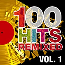 100 Hits Remixed, Vol. 1 (The Best of 70s, 80s and 90s Hits)